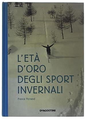 L'ETA' D'ORO DEGLI SPORT INVERNALI.: Ferrand Franck.