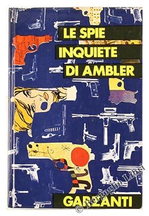 LE SPIE INQUIETE. Uno strano processo -: Ambler E.