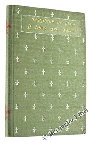 IL LIBRO DEI TESORI.: De Luca Pasquale.