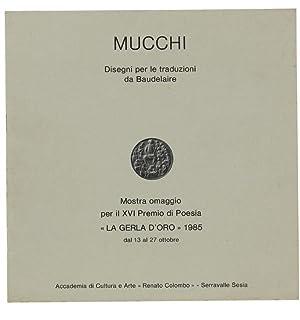 DISEGNI PER LE TRADUZIONI DI BAUDELAIRE. Mostra: Mucchi Gabriele.
