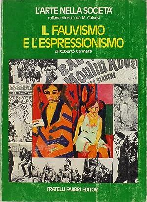 IL FAUVISMO E L'ESPRESSIONISMO.: Cannata Roberto.