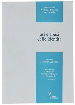 USI E ABUSI DELLE IDENTITA'.: Cellerino Massimo (a