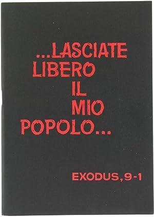 LASCIATE LIBERO IL MIO POPOLO. Exodus, 9-1.: Comitato Emergenza Salvezza