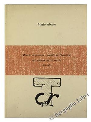 MONETA RISPARMIO E CREDITO IN PIEMONTE NELL'ULTIMO: Abrate Mario.