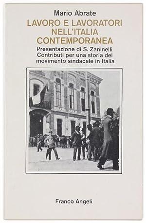 LAVORO E LAVORATORI NELL'ITALIA CONTEMPORANEA.: Abrate Mario.
