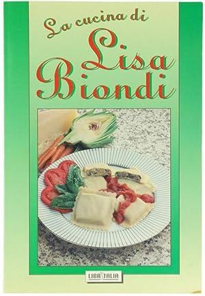 GRANDI RICETTE DI LISA BIONDI.:: Biondi Lisa.