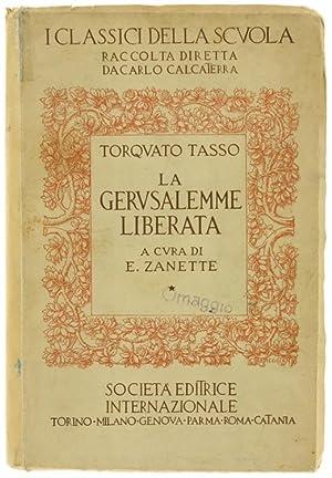 LA GERUSALEMME LIBERATA. A cura di E.Zanette.: Tasso Torquato.