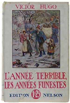 L'ANNEE TERRIBLE - LES ANNEES FUNESTES 1852-1870.: Hugo Victor.