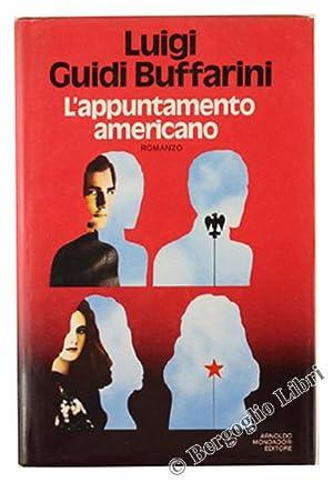 L'APPUNTAMENTO AMERICANO. Romanzo.: Guidi Buffarini Luigi.