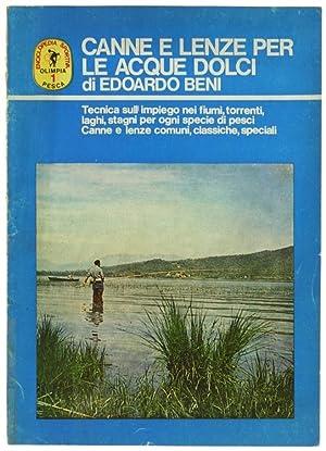 CANNE E LENZE PER LE ACQUE DOLCI.: Beni Edoardo.
