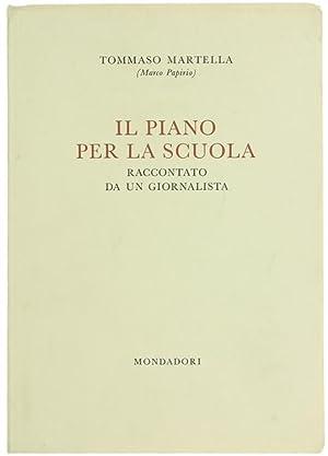 IL PIANO PER LA SCUOLA raccontato da: Martella Tommaso (Marco