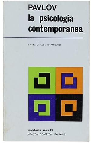 LA PSICOLOGIA CONTEMPORANEA. ANALISI CRITICA. A cura: Pavlov Ivan Petrovic.