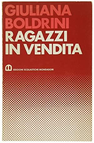 RAGAZZI IN VENDITA.: Boldrini Giuliana.