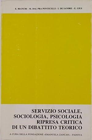 SERVIZIO SOCIALE, SOCIOLOGIA, PSICOLOGIA, RIPRESA CRITICA DI: Bianchi E., Dal