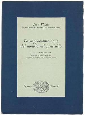 LA RAPPRESENTAZIONE DEL MONDO NEL FANCIULLO.: Piaget Jean.