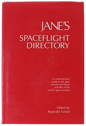 JANE'S SPACEFLIGHT DIRECTORY. A comprehensive guide to: Turnill Reginald.