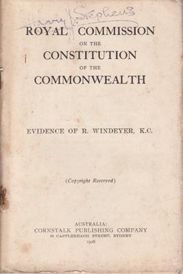 Royal Commission on the Constitution of the Commonwealth.: WINDEYER, R. (Evidence by).