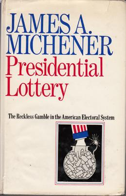 Presidential Lottery: The Reckless Gamble in the: MICHENER James A.
