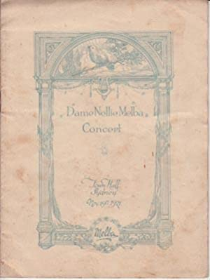 Programme of the) Dame Nellie Melba Concert Sydney Town Hall November 19th 1921. In the presence of...