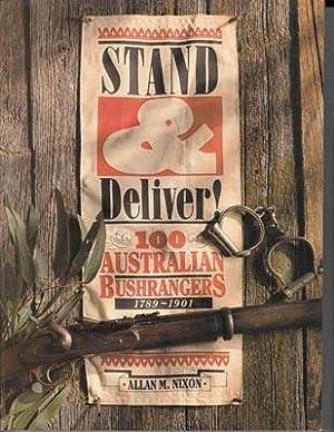 Stand & Deliver! 100 Australian Bushrangers 1789 - 1901.: NIXON Allan M.
