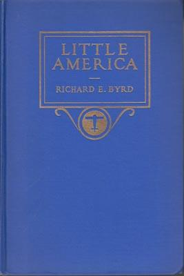 Little America. Aerial exploration in the Antarctic. The flight to the South Pole.: BYRD R.E.