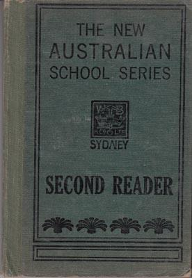 The New Australian School Series. First and Second Readers. 2 vols. Literary Editor: R.F. Irvine; ...