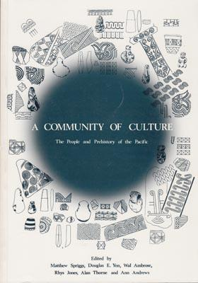 A Community of Culture: The People and Prehistory of the Pacific.: SPRIGGS, M., D. YEN., et al. (...