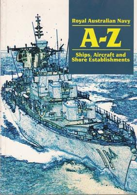 The Royal Australian Navy: Ships, Aircraft and Shore Establishments.: STRACZEK, J.H.