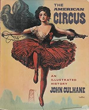 The American Circus. An Illustrated History.: CULHANE John.