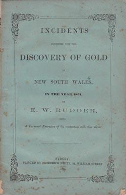 Incidents connected with the Discovery of Gold in New South Wales, in the year 1851. Being a ...
