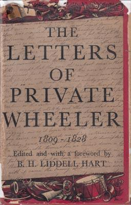 The Letters of Private Wheeler 1809-1828.: LIDDELL HART B.H. Capt. Edit. and with a foreword by.