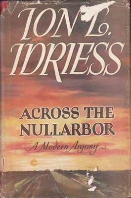 Across the Nullarbor. A modern argosy.: IDRIESS, I.L.