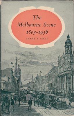The Melbourne Scene 1803 - 1956.: GRANT J. and