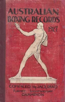 Australian Boxing Records. An Almanac of records made by Australian Boxers, past and present, . ...