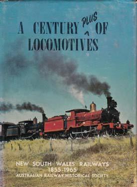 New South Wales Railways 1855-1965. .: CENTURY PLUS OF LOCOMOTIVES A.