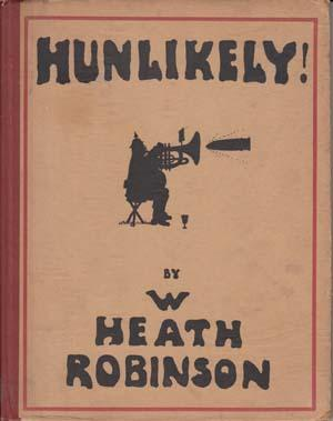 Hunlikely!: ROBINSON W. Heath.