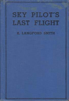 Sky Pilot's Last Flight.: SMITH K. Langford.
