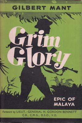 Grim Glory. With a Foreword by Lieut.-General: MANT Gilbert.