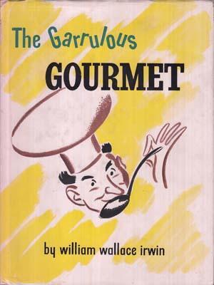 The Garrulous Gourmet.Line Drawings by Robert Chaddock.: IRWIN William Wallace.