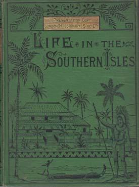 Life in the Southern Isles: or Scenes: GILL W. Wyatt.