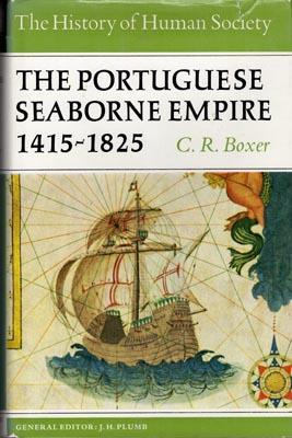 The Portuguese Seaborne Empire, 1415-1825.: BOXER, C.R.