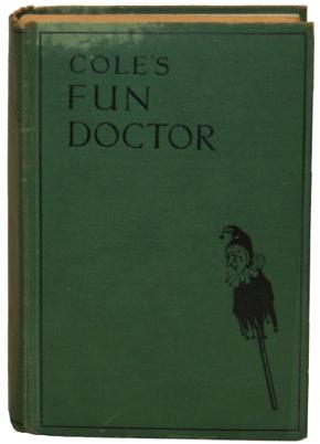 Cole's Fun Doctor: The Funniest Book in the World. First Series.: COLE, E.W.