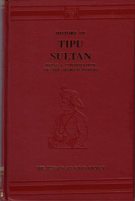 History of Tipu Sultan: Being a Continuation: KIRMANI Mir Hussain