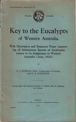 Key to the Eucalypts of Western Australia. With Descriptive and Botanical Notes concerning all ...