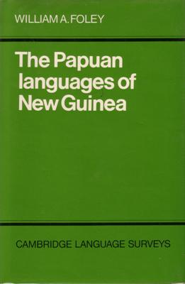 The Papuan Languages of New Guinea.: FOLEY, W.A.