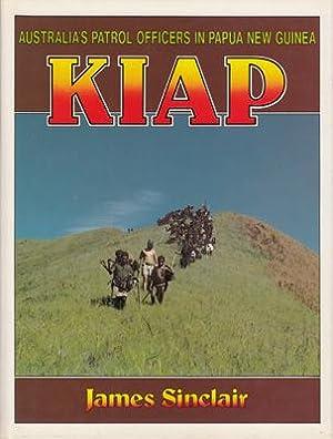 KIAP. Australia's Patrol Officers in Papua New: SINCLAIR James.