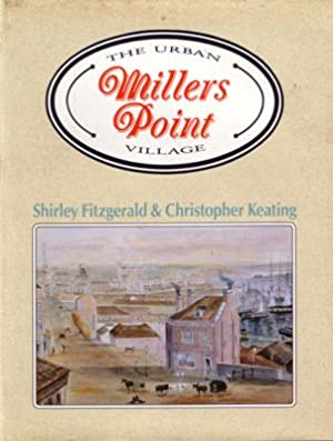Millers Point. The Urban Village.: FITZGERALD, S. and C. KEATING.