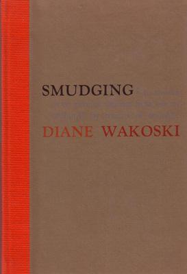Smudging.: WAKOSKI, Diane.