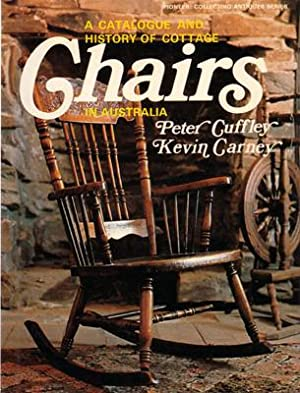 A Catalogue and History of Cottage Chairs in Australia.: CUFFLEY, P. and K. CARNEY.