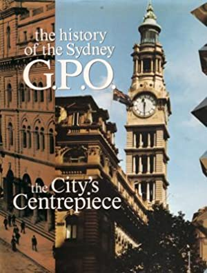 The City's Centrepiece: The History of the Sydney G.P.O.: BARNET, James. Colonial Architect).